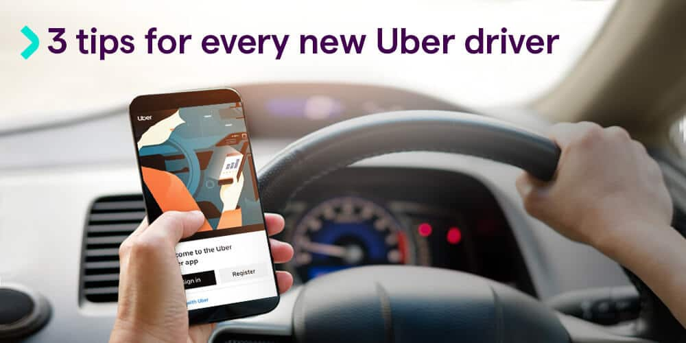 3 tips for every new Uber driver