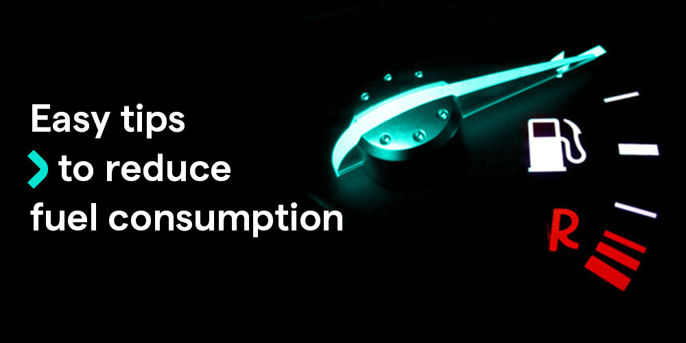 Easy tips to reduce fuel consumptions